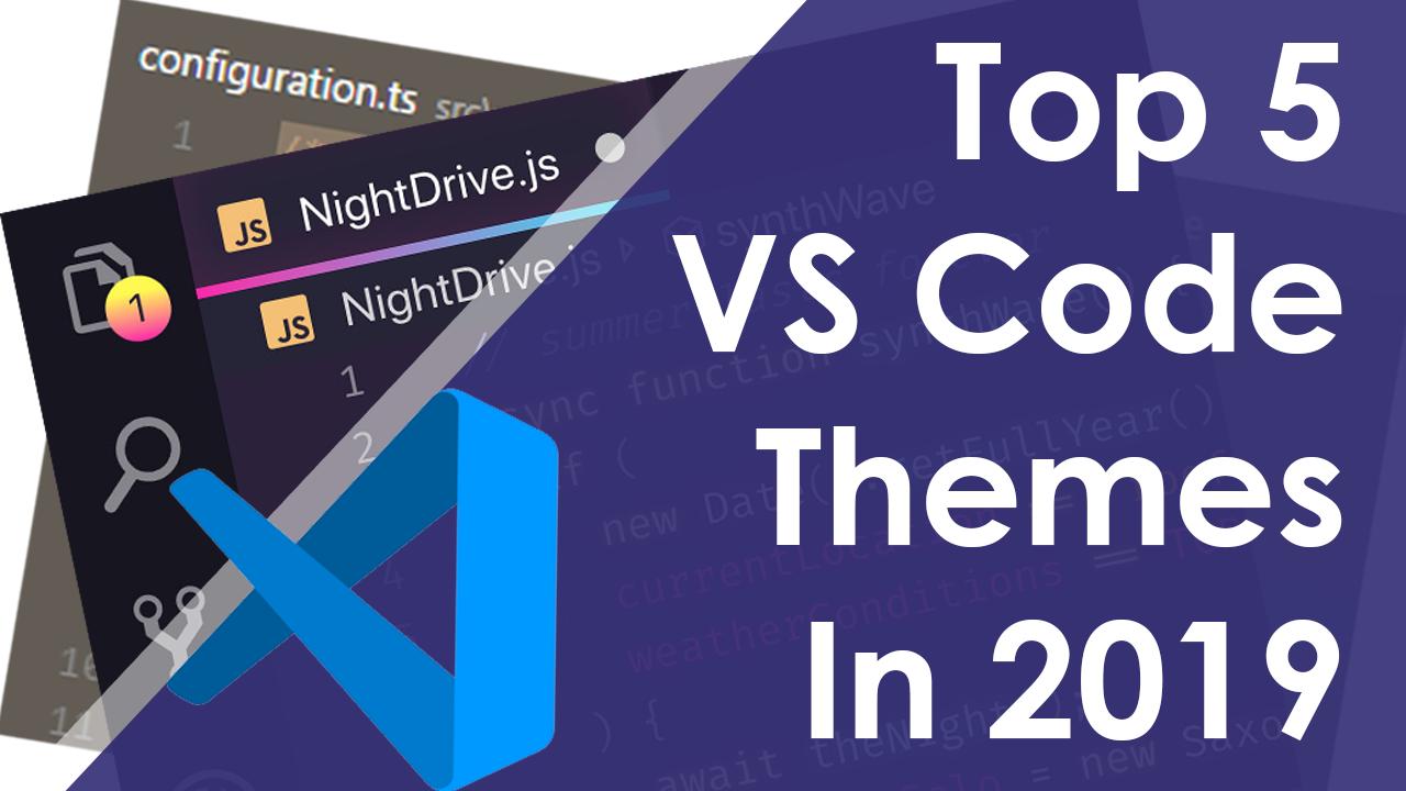 Top 5 VS Code Themes 2019